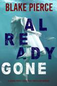 Already Gone (A Laura Frost FBI Suspense Thriller—Book 1) Book Cover