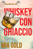 Whiskey con ghiaccio (Un giallo di Ruby Steele – Libro 1) Book Cover