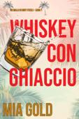 Whiskey con ghiaccio (Un giallo di Ruby Steele – Libro 1) Book Cover