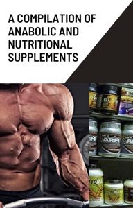 A compilation of anabolic and nutritionnal supplements Book Cover