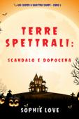 Terre spettrali: Scandalo e dopocena (Un Casper a quattro zampe — Libro 5)