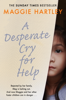 Maggie Hartley - A Desperate Cry for Help artwork