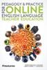 Pedagogy & Practice For Online English Language Teacher Education
