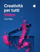 Creatività per tutti – Video