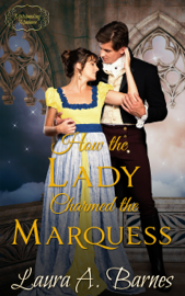 How the Lady Charmed the Marquess