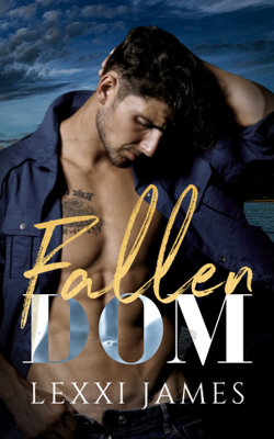 Lexxi James - Fallen Dom book