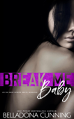 Break Me, Baby: An RH High School Bully Romance