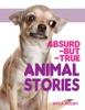 Absurd-but-True Animal Stories