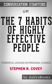 The 7 Habits Of Highly Effective People Powerful Lessons In Personal Change By Stephen R Covey Conversation Starters