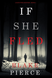 If She Fled (A Kate Wise Mystery—Book 5) book