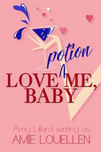 Amie Louellen & Amy Lillard - Love Potion Me, Baby