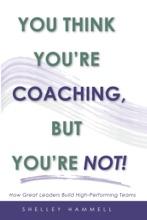 You Think You're Coaching, But You're Not!