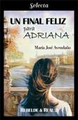 Un final feliz para Adriana (Bilogía Rebelde y real 2)