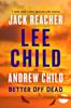 Lee Child & Andrew Child - Better Off Dead  artwork