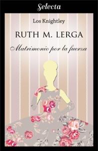 Matrimonio por la fuerza (Los Knightley 3) Book Cover