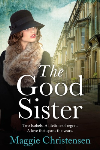 Maggie Christensen - The Good Sister