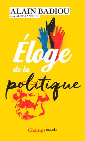 Éloge de la politique - Alain Badiou