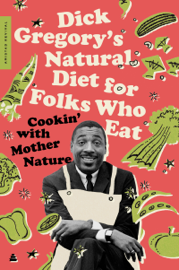 Dick Gregory's Natural Diet for Folks Who Eat