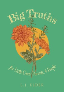 Big Truths for Little Ones, Parents, and People Book Cover