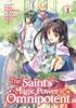 The Saint's Magic Power Is Omnipotent (Light Novel) Vol. 1