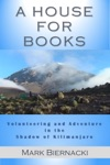 A House For Books Volunteering And Adventure In The Shadow Of Kilimanjaro
