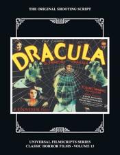 DRACULA, THE ORIGINAL 1931 SHOOTING SCRIPT, Vol. 13