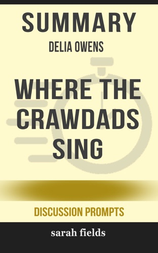 Sarah Fields - Summary: Delia Owens' Where the Crawdads Sing