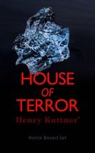 House Of Terror: Henry Kuttner' Horror Boxed Set