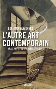 L'autre art contemporain par Benjamin Olivennes Couverture de livre