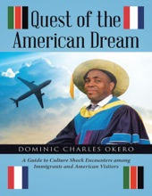 Quest Of The American Dream: A Guide To Culture Shock Encounters Among Immigrants And American Visitors