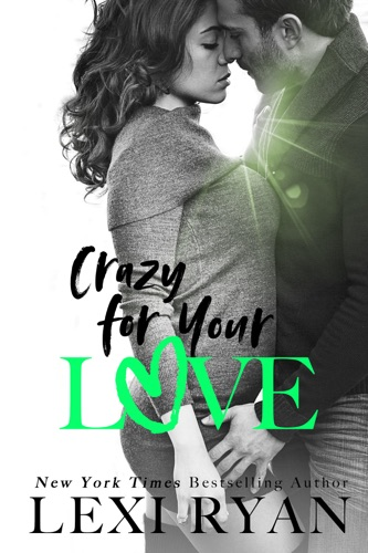 Crazy for Your Love E-Book Download