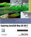 Exploring AutoCAD Map 3D 2017 7th Edition