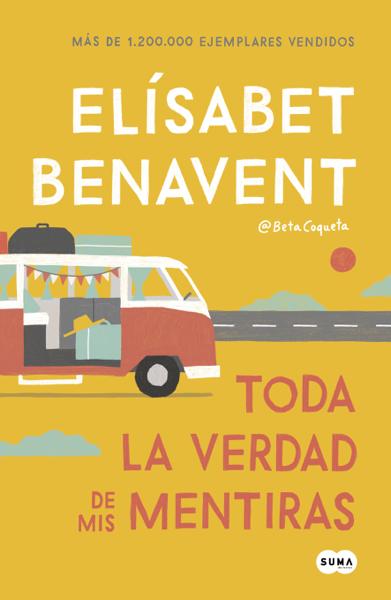Toda la verdad de mis mentiras por Elísabet Benavent