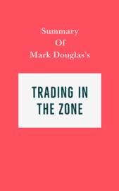 Summary of Mark Douglas's Trading in the Zone