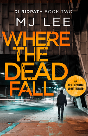 Where The Dead Fall - M. J. Lee