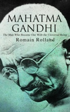 Mahatma Gandhi – The Man Who Became One With the Universal Being