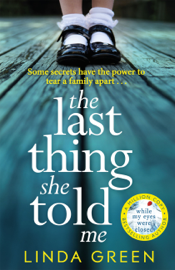 The Last Thing She Told Me - Linda Green book summary