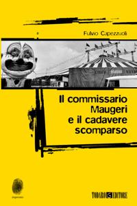 Il commissario Maugeri e il cadavere scomparso Copertina del libro