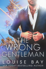 The Wrong Gentleman - Louise Bay book summary