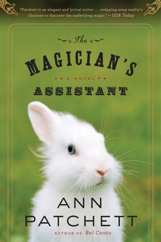Ann Patchett - The Magician's Assistant