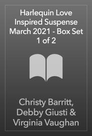 Harlequin Love Inspired Suspense March 2021 - Box Set 1 of 2 PDF Download