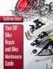 Your DIY Bike Repair And Bike Maintenance Guide