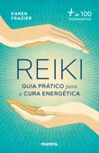Reiki: Guia prático para a cura energética:+ de 100 tratamentos Book Cover