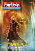 Oliver Fröhlich - Perry Rhodan 3107: Vor Trojas Toren artwork