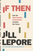 Jill Lepore - If Then: How the Simulmatics Corporation Invented the Future kunstwerk
