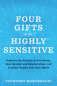 Download and Read Online Four Gifts of the Highly Sensitive