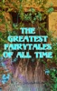 The Greatest Fairytales Of All Time