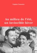 Au milieu de l'été, un invincible hiver - Juillet 1961, la tragédie du Frêney