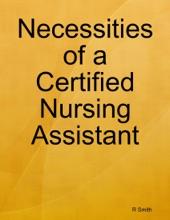 Necessities Of A Certified Nursing Assistant