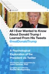 All I Ever Wanted To Know About Donald Trump I Learned From His Tweets